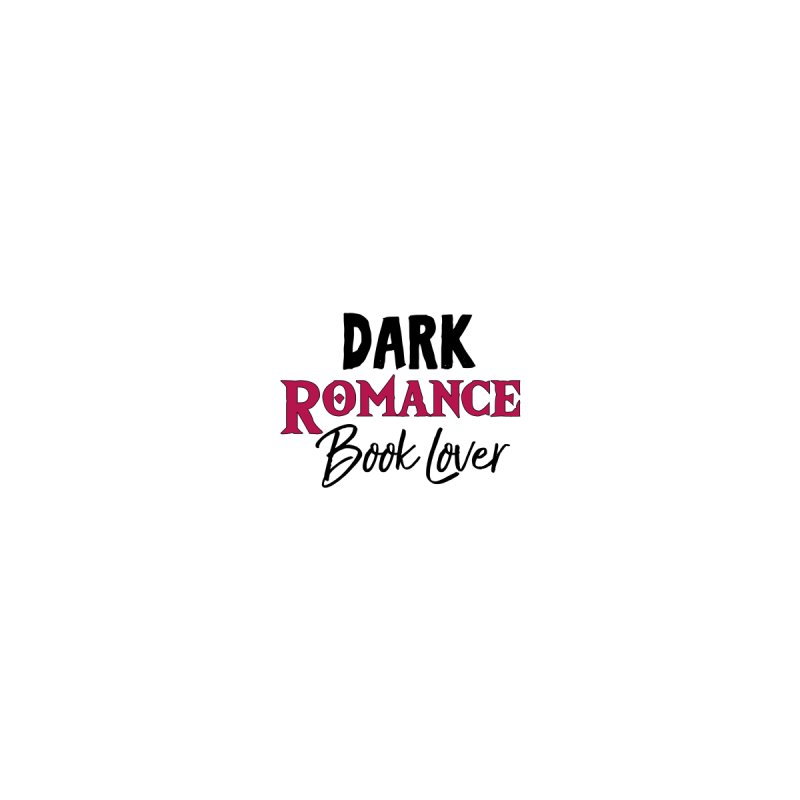Dark romance/Book lover [WHITE] by Wild/Queen's Shop