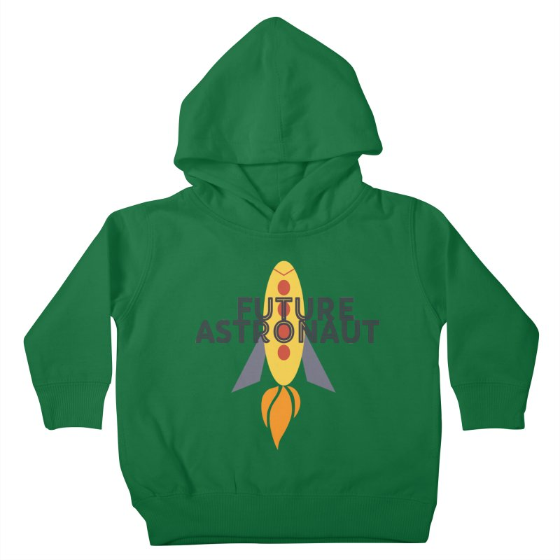 Future Astronaut Kids Toddler Pullover Hoody by Wild Roots Artist Shop