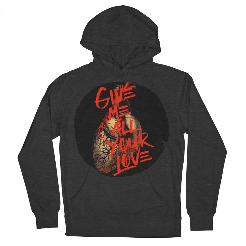 GIVE ME ALL YOUR LOVE Women's Pullover Hoody by Wild Roots Artist Shop