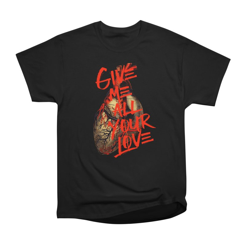 GIVE ME ALL YOUR LOVE Men's Heavyweight T-Shirt by Wild Roots Artist Shop
