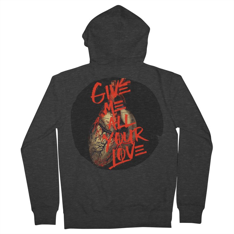 GIVE ME ALL YOUR LOVE Women's Zip-Up Hoody by Wild Roots Artist Shop