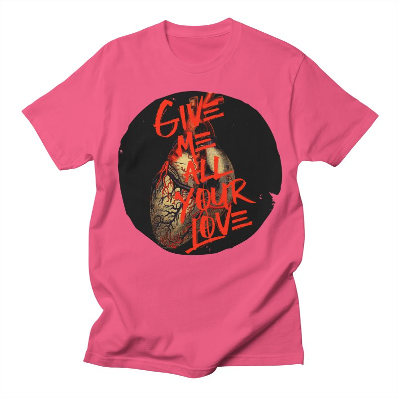 GIVE ME ALL YOUR LOVE Men's T-Shirt by Wild Roots Artist Shop