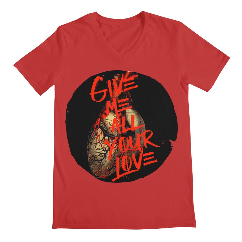 GIVE ME ALL YOUR LOVE Men's V-Neck by Wild Roots Artist Shop