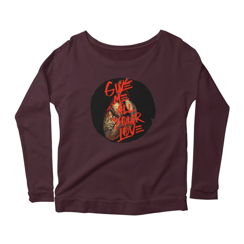 GIVE ME ALL YOUR LOVE Women's Longsleeve Scoopneck  by Wild Roots Artist Shop