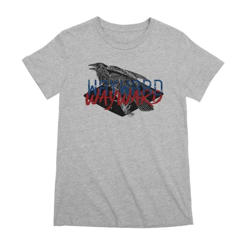 Wayward Women's Premium T-Shirt by Wild Roots Artist Shop