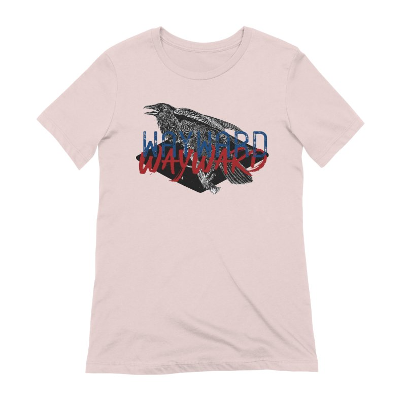 Wayward Women's Extra Soft T-Shirt by Wild Roots Artist Shop