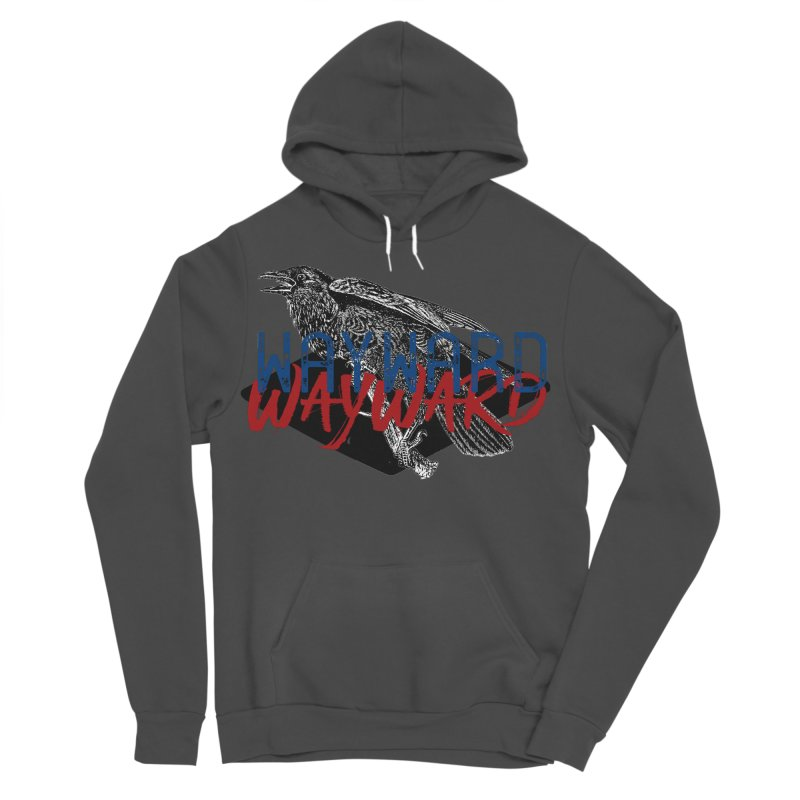 Wayward Women's Sponge Fleece Pullover Hoody by Wild Roots Artist Shop