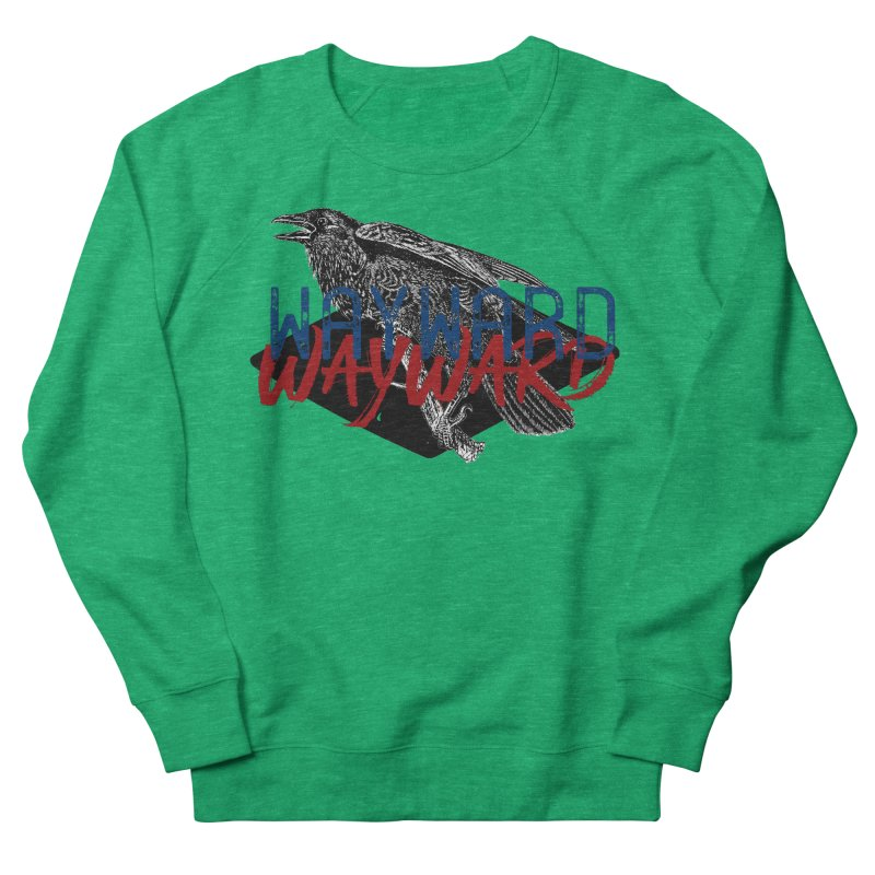 Wayward Women's Sweatshirt by Wild Roots Artist Shop