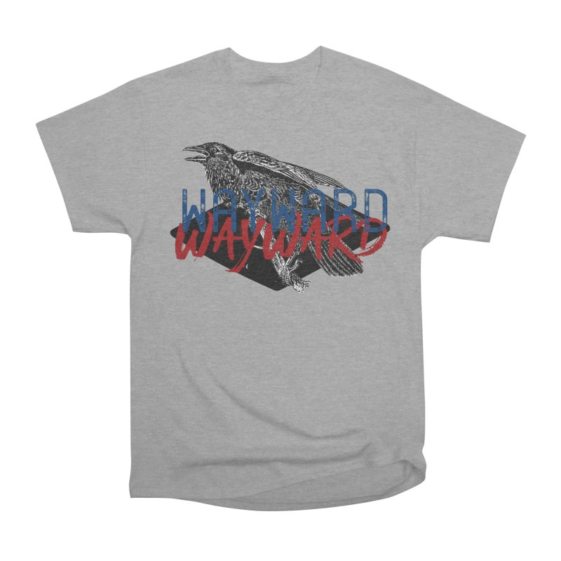 Wayward Women's Heavyweight Unisex T-Shirt by Wild Roots Artist Shop