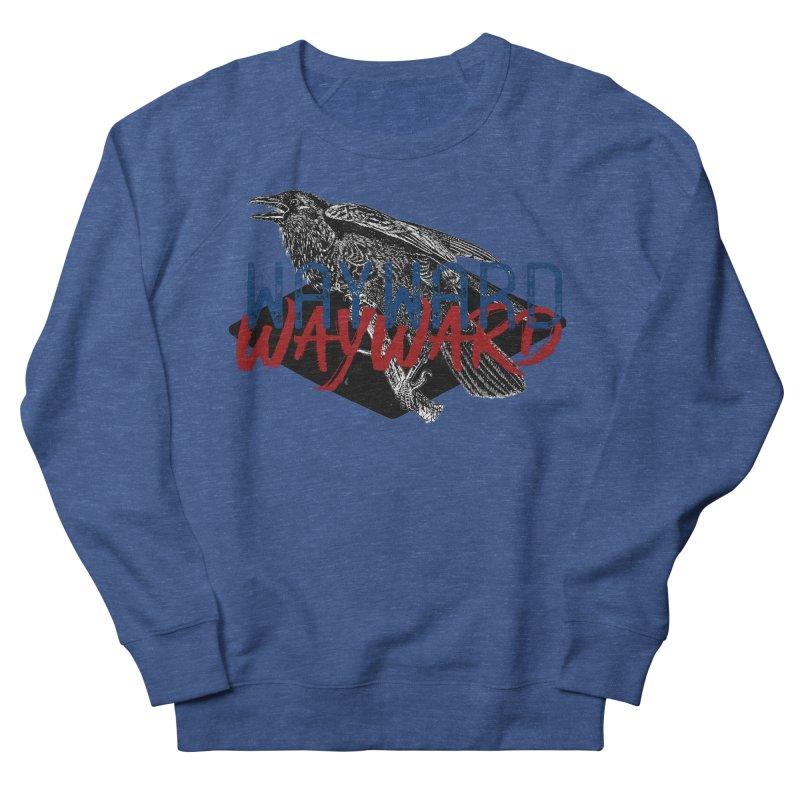 Wayward Women's French Terry Sweatshirt by Wild Roots Artist Shop