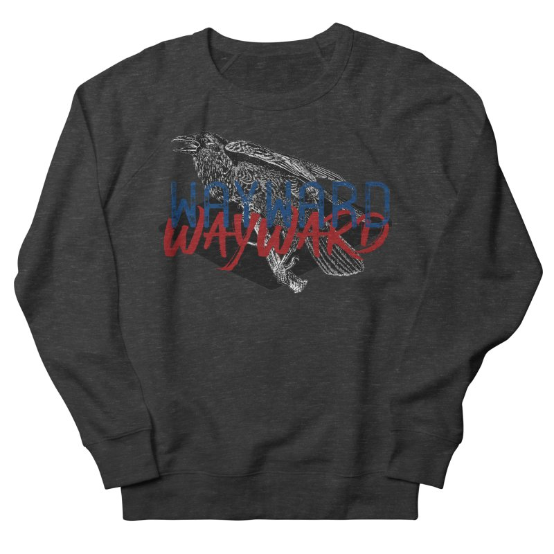 Wayward Men's French Terry Sweatshirt by Wild Roots Artist Shop