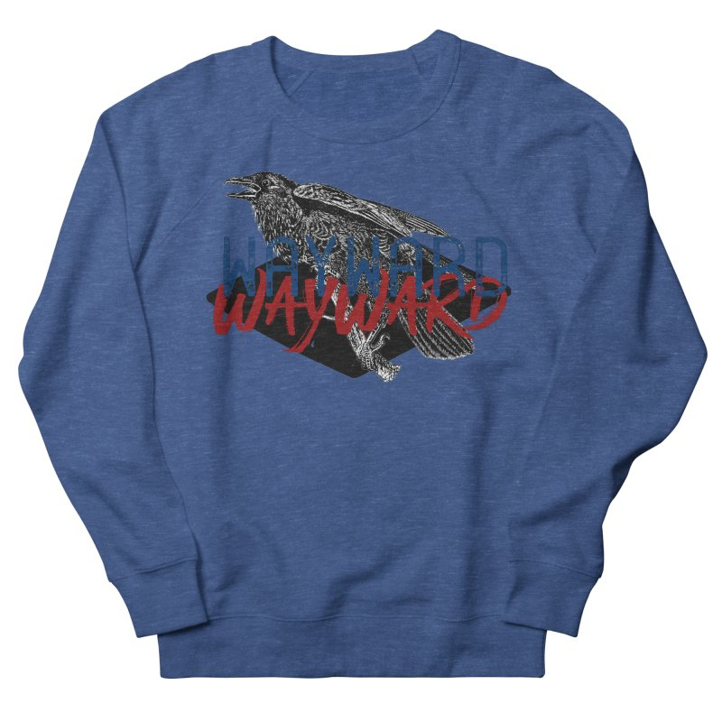 Wayward Men's French Terry Sweatshirt by Wild Roots Artist Shop