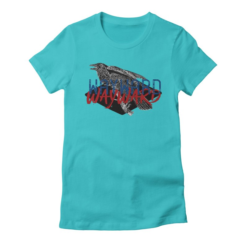 Wayward Women's Fitted T-Shirt by Wild Roots Artist Shop