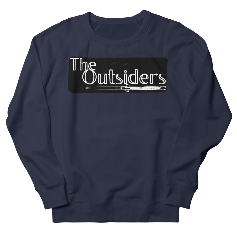 tHE oUTSIDERS Women's French Terry Sweatshirt by Wild Roots Artist Shop