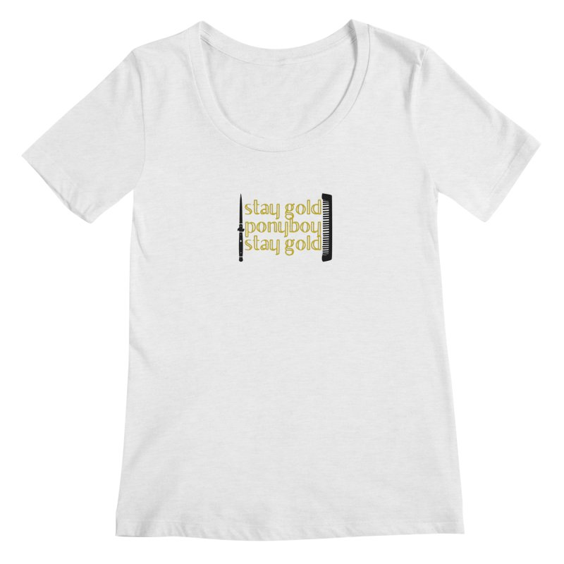 Stay Gold Ponyboy Stay Gold Women's Scoopneck by Wild Roots Artist Shop