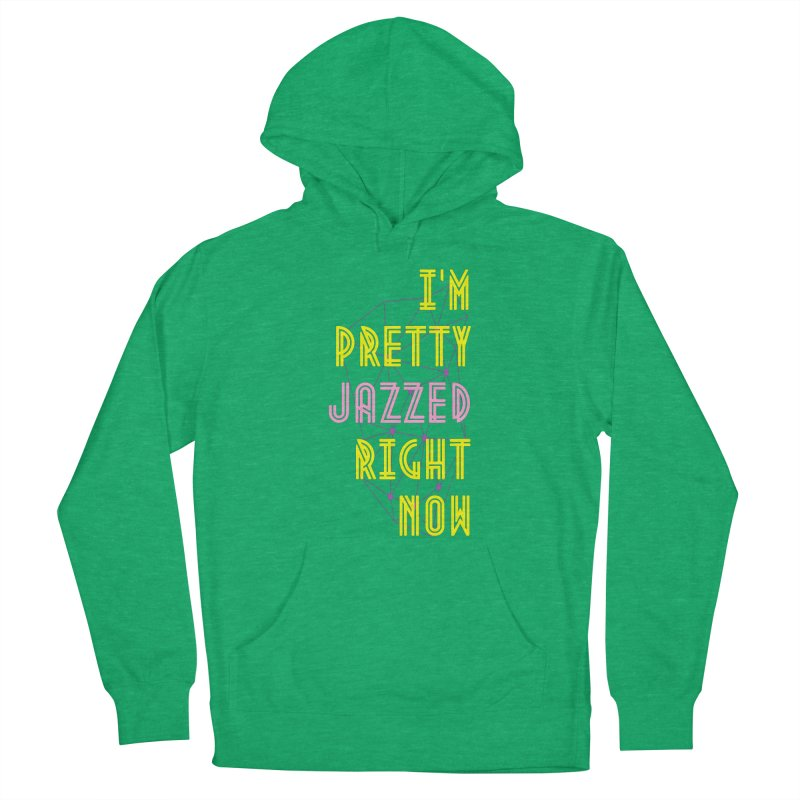 Jazzed Women's Pullover Hoody by Wild Roots Artist Shop