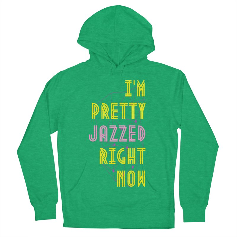 Jazzed Women's French Terry Pullover Hoody by Wild Roots Artist Shop