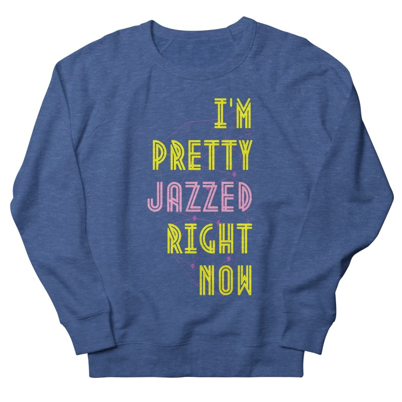 Jazzed Women's French Terry Sweatshirt by Wild Roots Artist Shop