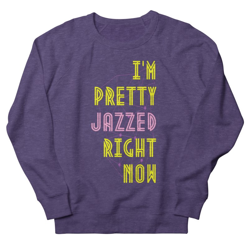 Jazzed Men's Sweatshirt by Wild Roots Artist Shop