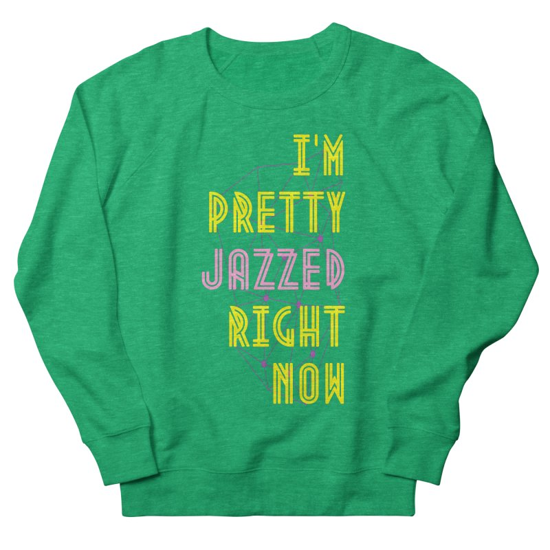 Jazzed Men's French Terry Sweatshirt by Wild Roots Artist Shop