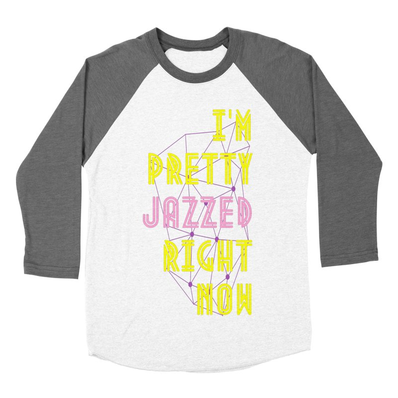 Jazzed Women's  by Wild Roots Artist Shop