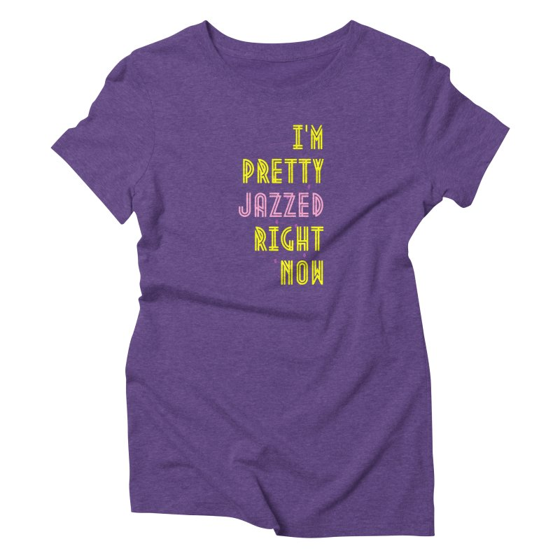 Jazzed Women's T-Shirt by Wild Roots Artist Shop