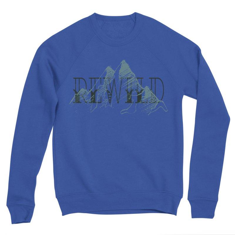 REWILD Men's Sponge Fleece Sweatshirt by Wild Roots Artist Shop