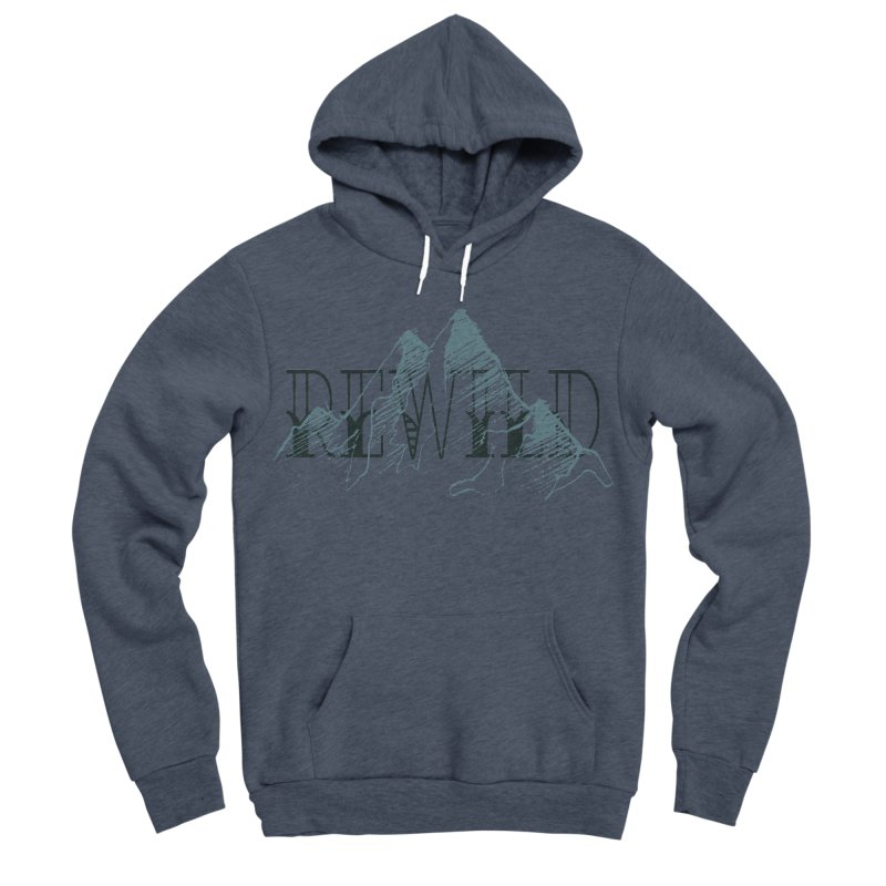 REWILD Men's Sponge Fleece Pullover Hoody by Wild Roots Artist Shop