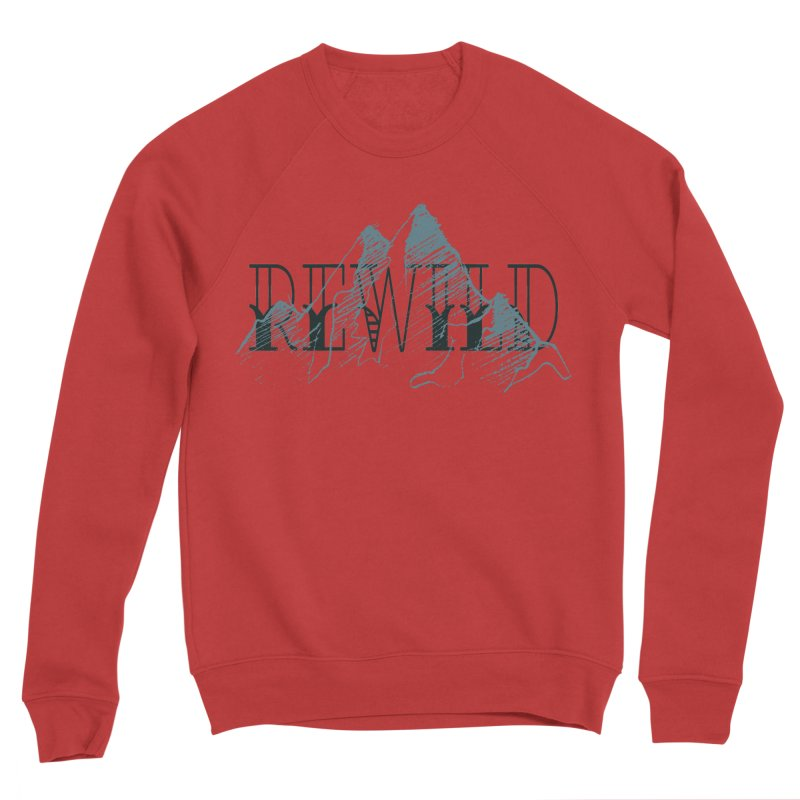 REWILD Women's Sponge Fleece Sweatshirt by Wild Roots Artist Shop