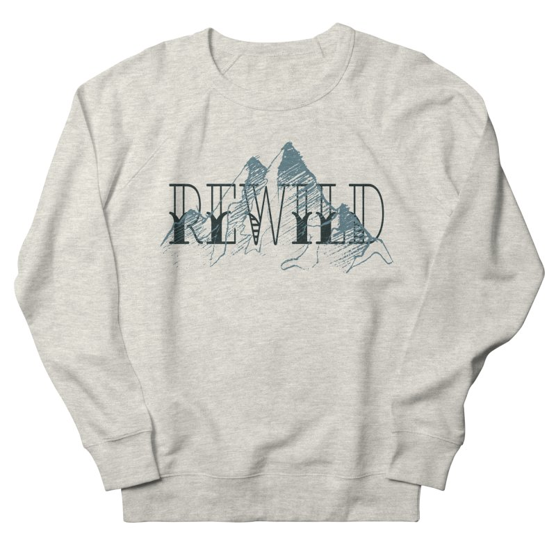 REWILD Women's Sweatshirt by Wild Roots Artist Shop