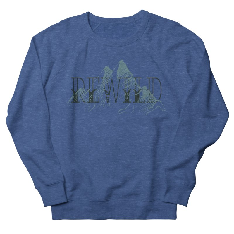 REWILD Men's Sweatshirt by Wild Roots Artist Shop