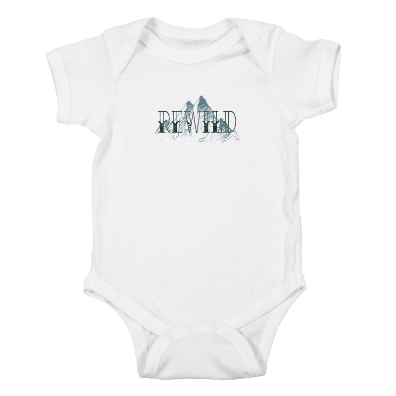 REWILD Kids Baby Bodysuit by Wild Roots Artist Shop