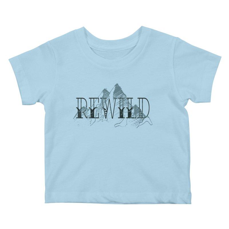 REWILD Kids Baby T-Shirt by Wild Roots Artist Shop