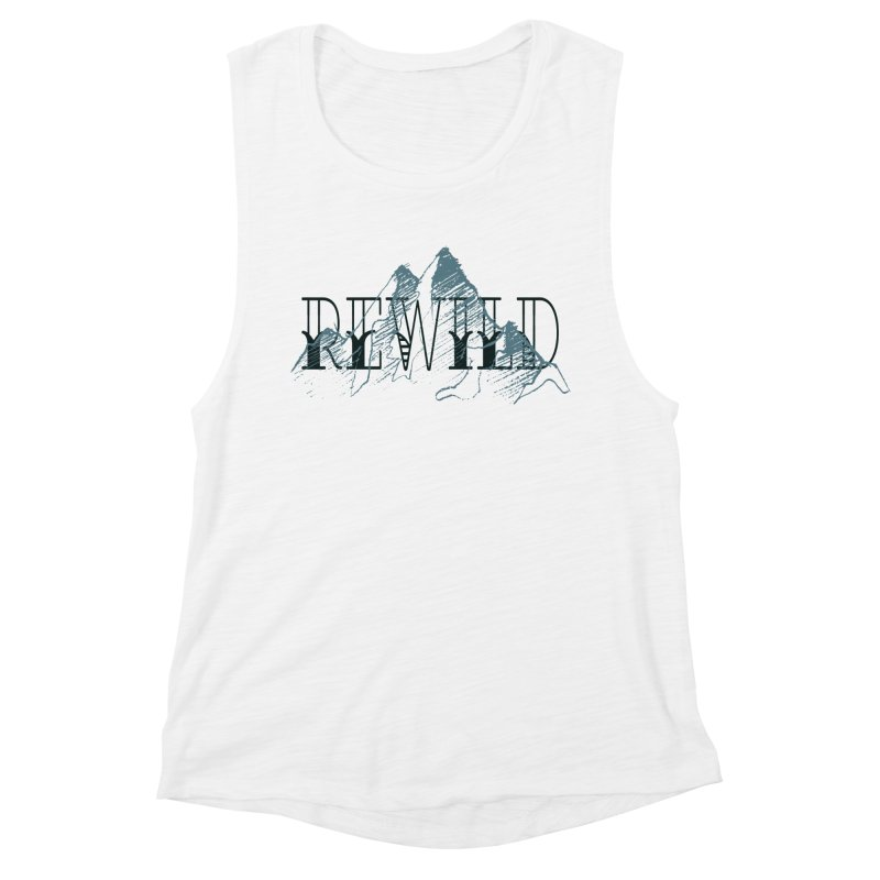 REWILD Women's Tank by Wild Roots Artist Shop