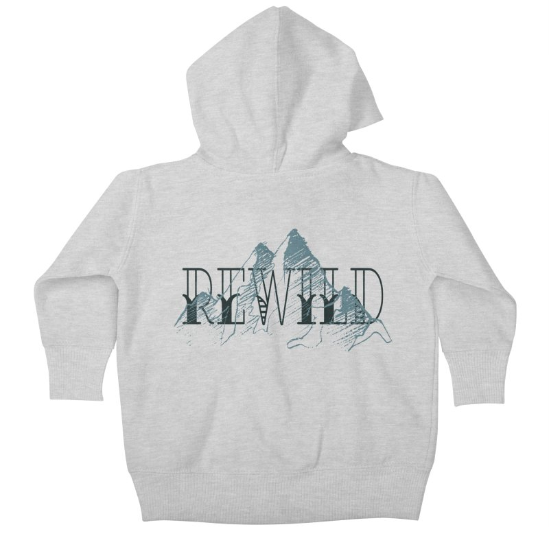 REWILD Kids Baby Zip-Up Hoody by Wild Roots Artist Shop
