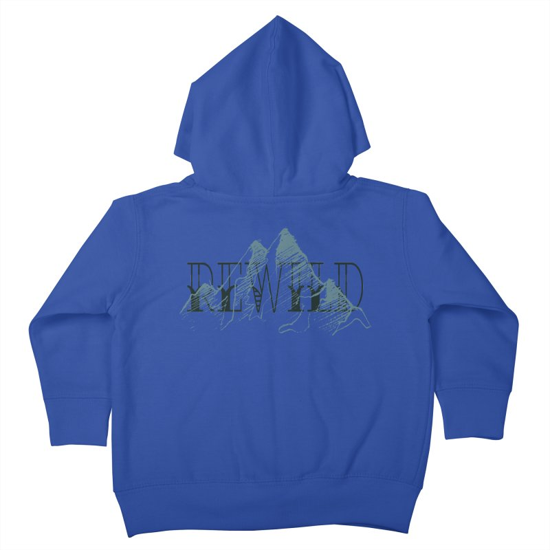 REWILD Kids Toddler Zip-Up Hoody by Wild Roots Artist Shop