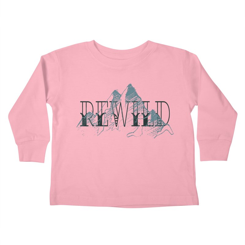 REWILD Kids Toddler Longsleeve T-Shirt by Wild Roots Artist Shop