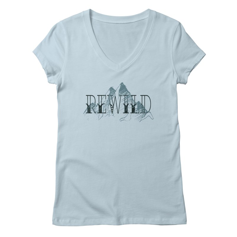 REWILD Women's V-Neck by Wild Roots Artist Shop