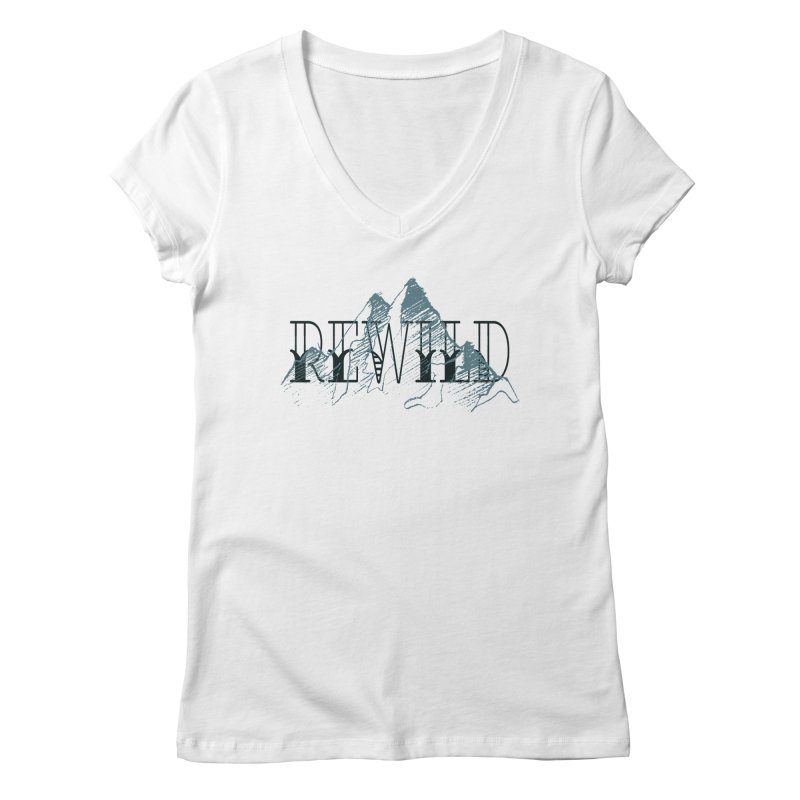 REWILD Women's Regular V-Neck by Wild Roots Artist Shop
