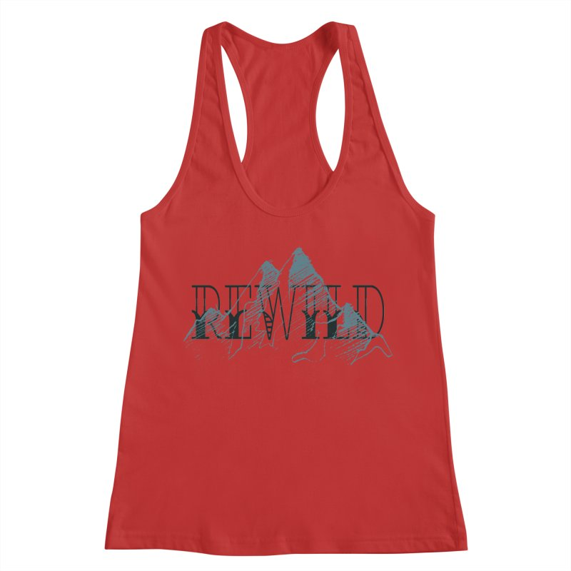 REWILD Women's Racerback Tank by Wild Roots Artist Shop