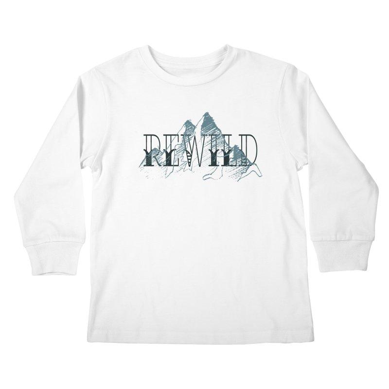 REWILD Kids Longsleeve T-Shirt by Wild Roots Artist Shop