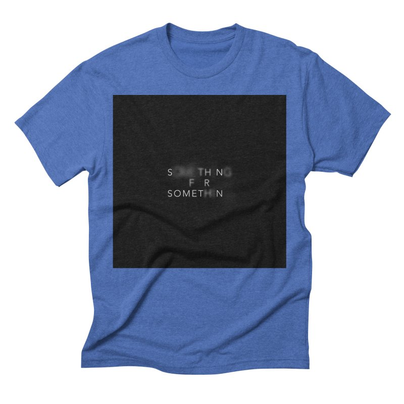 Something for Something in Men's Triblend T-Shirt Blue Triblend by WILD UNIT