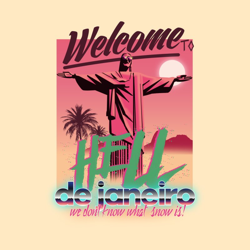Welcome to hell de janeiro by Willian Richard's Artist Shop