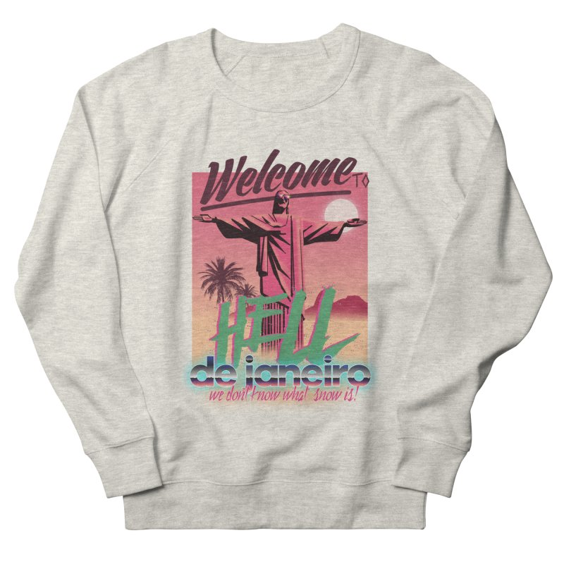 Welcome to hell de janeiro Women's Sweatshirt by Willian Richard's Artist Shop
