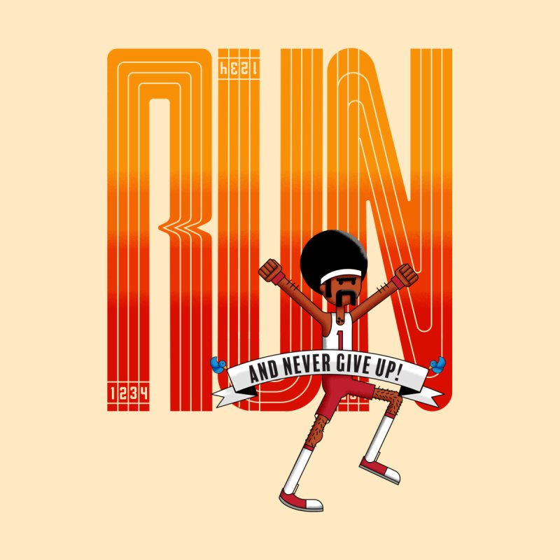 Run and never give up by Willian Richard's Artist Shop
