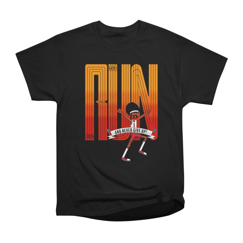 Run and never give up Women's Classic Unisex T-Shirt by Willian Richard's Artist Shop