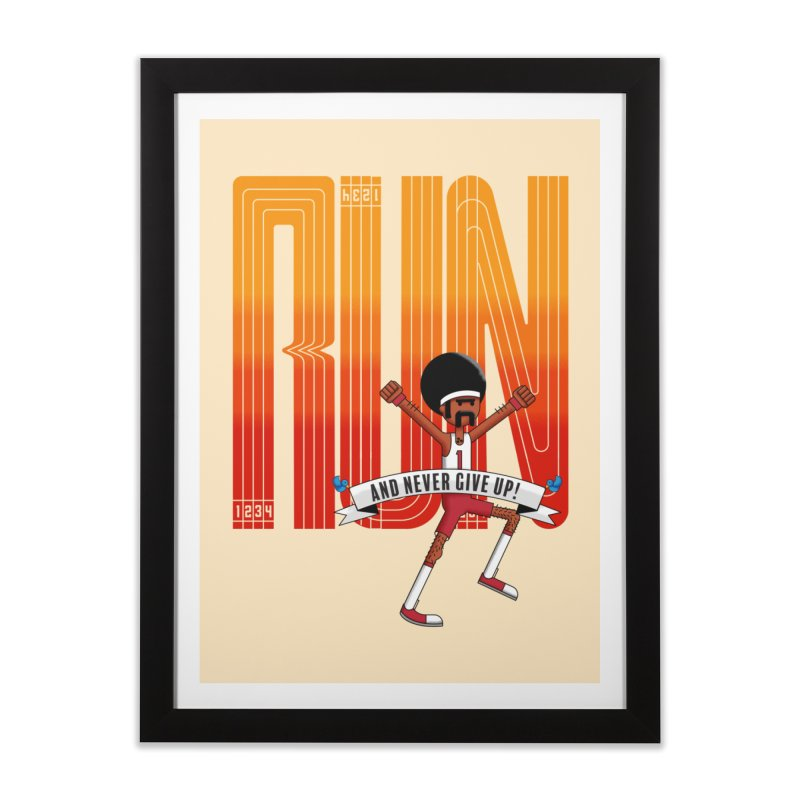 Run and never give up Home Framed Fine Art Print by Willian Richard's Artist Shop