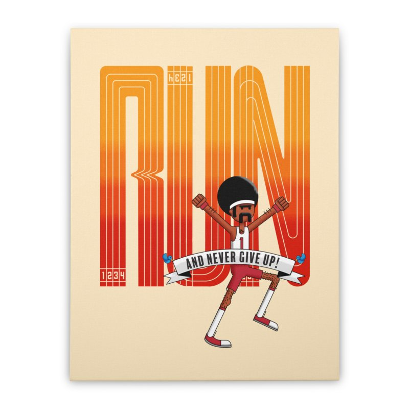 Run and never give up Home Stretched Canvas by Willian Richard's Artist Shop