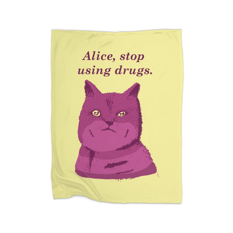 Alice, stop using drugs Home Blanket by Willian Richard's Artist Shop