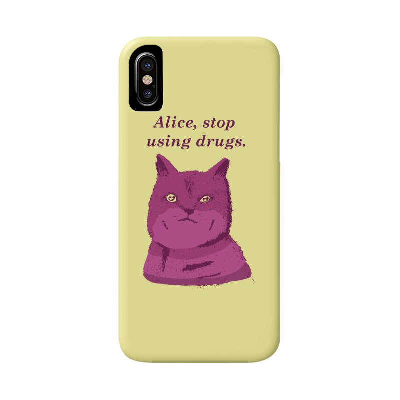 Alice, stop using drugs Accessories Phone Case by Willian Richard's Artist Shop
